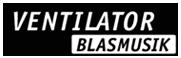 VENTILATOR BLASMUSIK